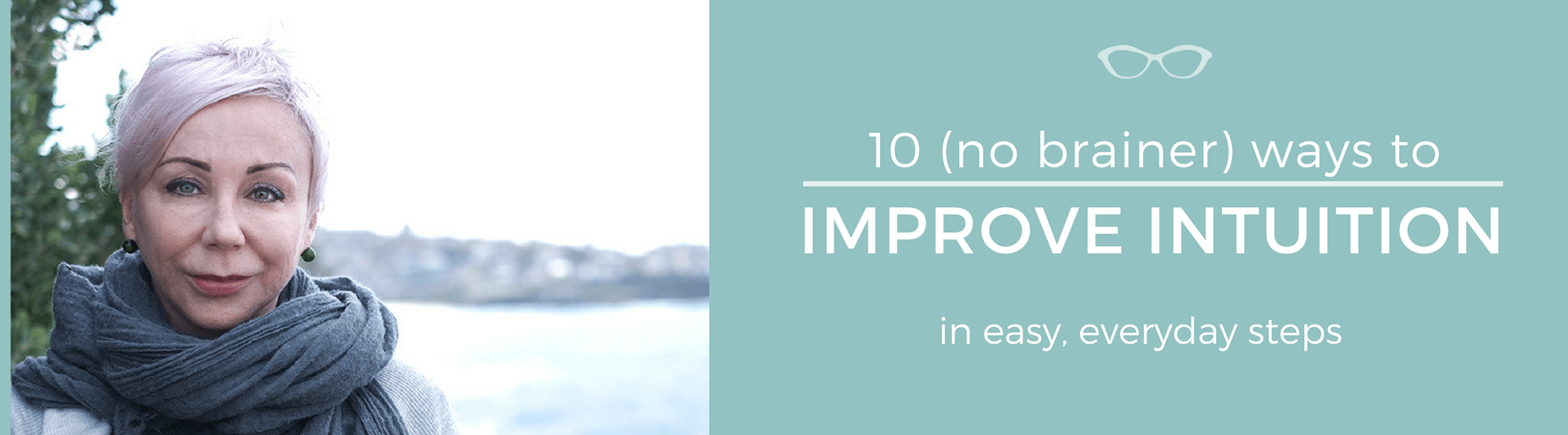 10 (No Brainer) Ways to Improve Intuition