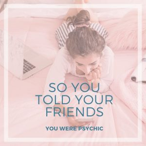 you told your friends