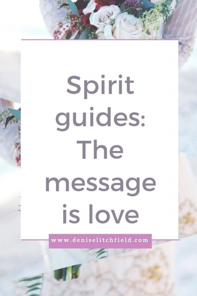 Spirit guides - the message is love