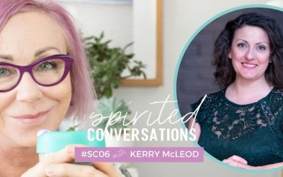 Spirited Conversations 06: Kerry McLeod