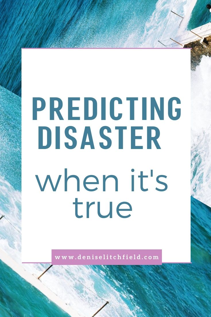 predicting disaster when it is true