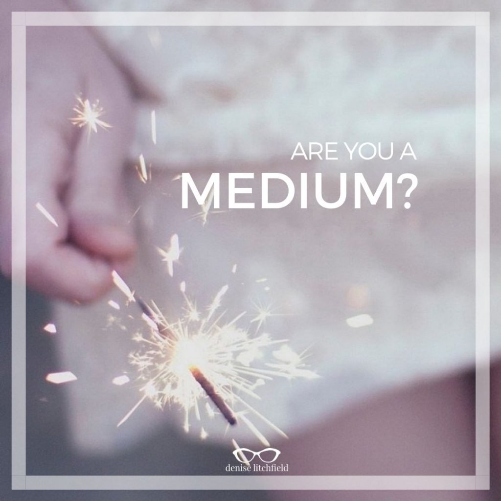 are you a medium?