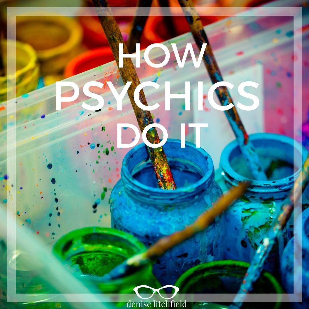 how psychics do it