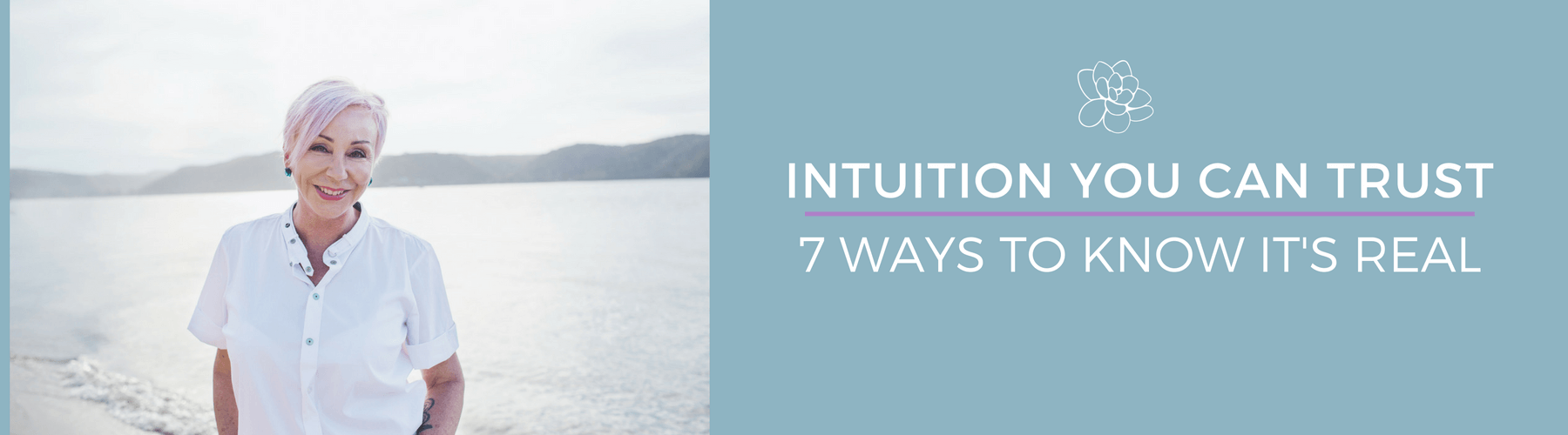 Intuition You Can Trust - 7 Ways to Know It's Real