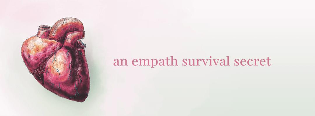 Empath Survival Secret