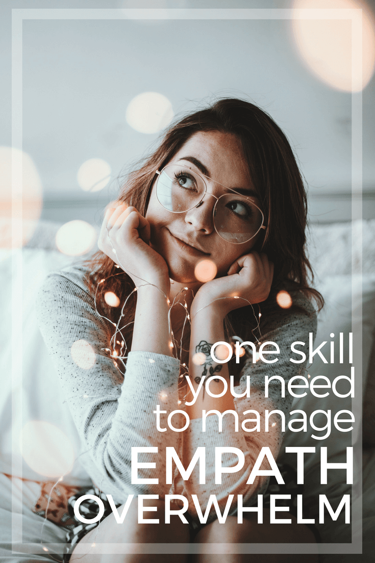 The number one skill empaths need to manage overwhelm - Denise