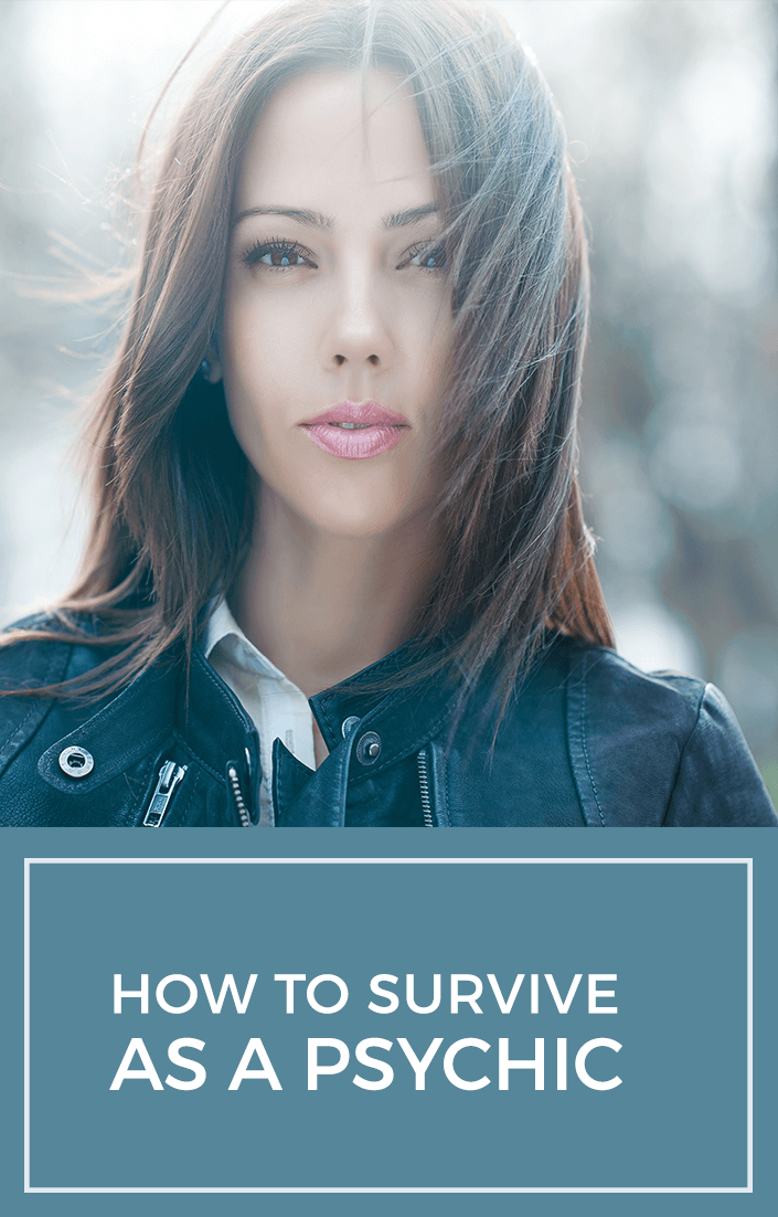 how to survive as a psychic